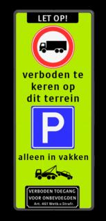 Verkeersbord LET OP! + RVV C07 gesloten voor vrachtverkeer + RVV E04 + vrij invoerbare tekstregels +wegsleepregeling Verkeersbord  400x1000mm et-C07-3txt-E04-1txt-wsr-vt parkeren, maximum snelheid, eigen tekst, A1, E4, eigen terrein
