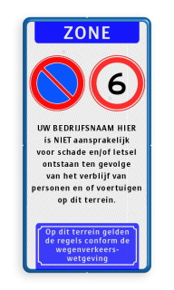 Verkeersbord E01-A01xx - aansprakelijkheid Wit / blauwe rand, (RAL 5017 - blauw), ZONE (banner), E01, A01- vrij invoerbaar, UW BEDRIJFSNAAM HIER, is NIET aansprakelijk, voor schade en/of letsel, ontstaan ten gevolge, van het verblijf van, personen en of voertuigen, op dit terrein.,  Op dit terrein