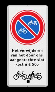 Parkeerbord RVV E03 + eigen tekst en 'op slot' E03, RVV, verbod, fiets, bromfiets, slot, verwijderen, boete