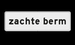 Verkeersbord Onderbord - Zachte berm Verkeersbord RVV OB601 - Onderbord - Zachte berm OB601 zachte berm, wit bord, OB601