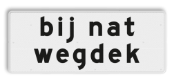 Verkeersbord Onderbord - Bij nat wegdek Verkeersbord RVV OB612 - Onderbord - Bij nat wegdek OB612 eigen tekst, wit bord, OB612, Bij nat wegdek