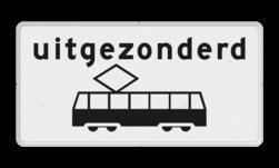 Verkeersbord Onderbord - Uitgezonderd tram Verkeersbord RVV OB64 - Onderbord - Uitgezonderd tram OB64 wit bord, uitgezonderd trams, tram, trem, OB64
