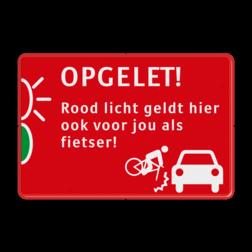 Preventiebord OPGELET! _ rood licht geldt ook voor fietsers Auto op slot, buit eruit, ruit eruit, preventie, politie, buurt, L207