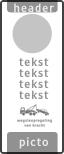 Koptekst + Verkeersteken + 5 tekstregels + Picto + Picto